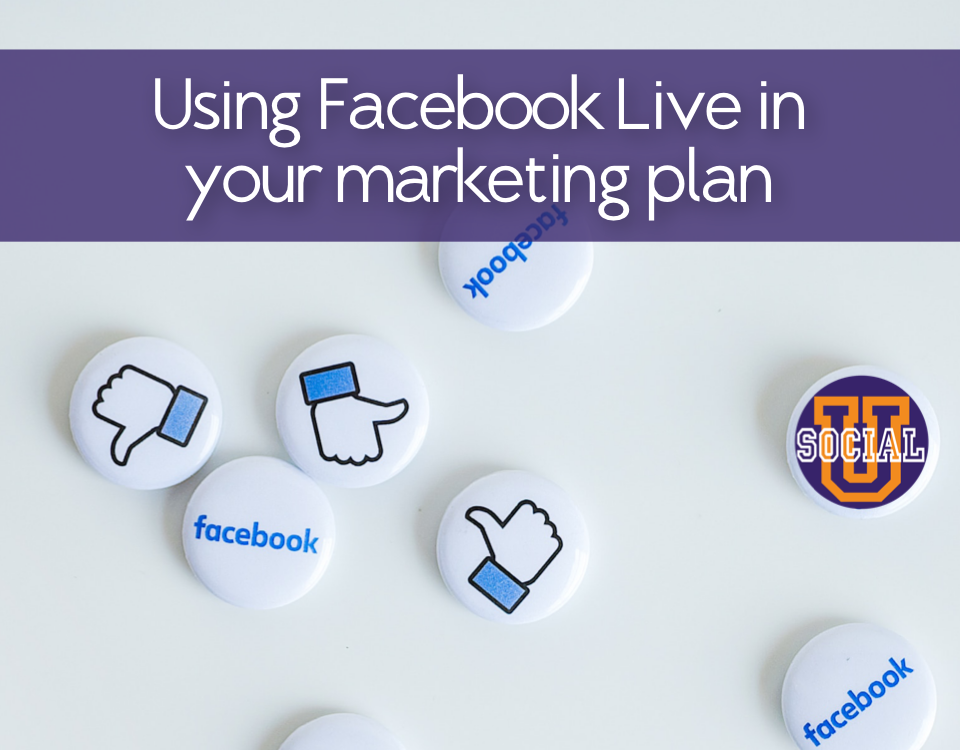 7 Ways to Use Facebook Live in Your Marketing Plan