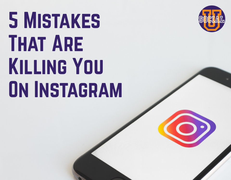 5 Mistakes that are Killing You on Instagram