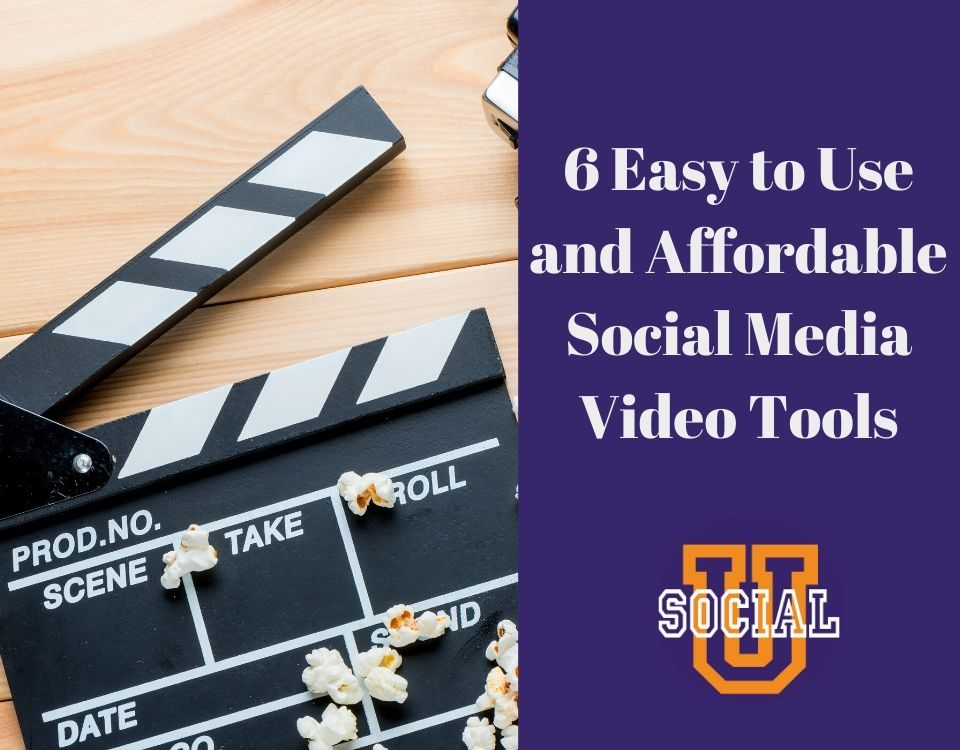 6 Easy to Use ( & Affordable) Social Media Video Tools