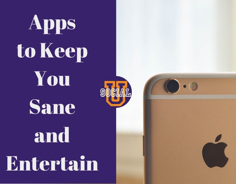 Apps to Keep You Sane and Entertain
