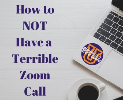 How to Not Have a Terrible Zoom Call