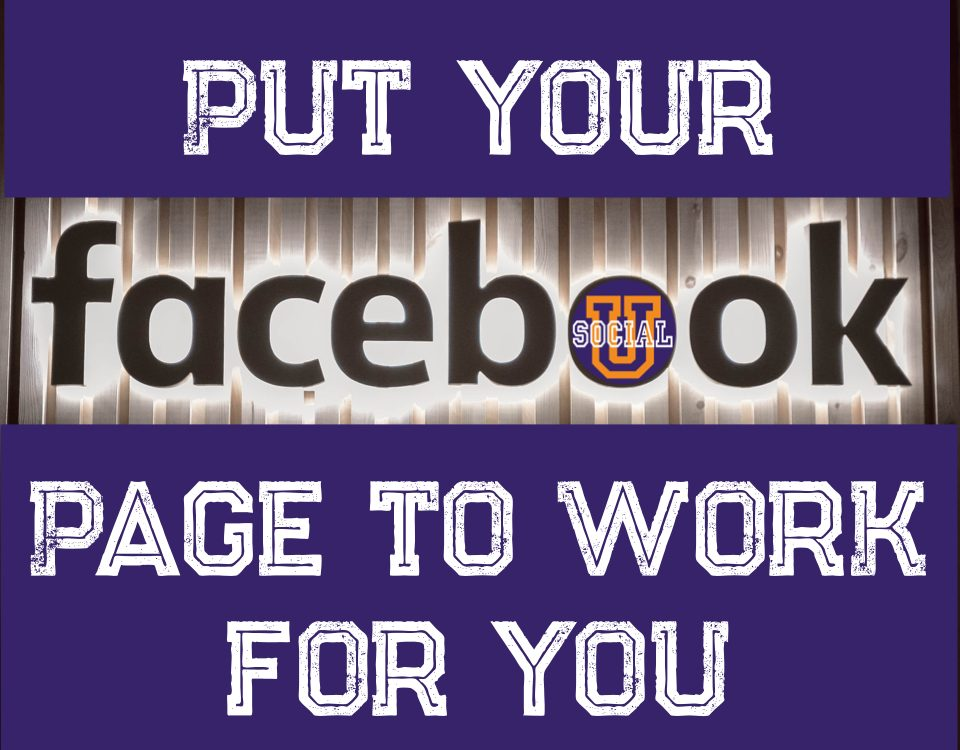 Put Your Facebook Page to Work for You