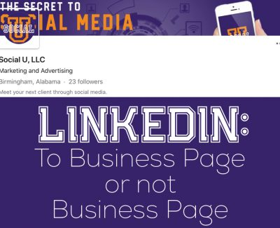 LinkedIn: To Business Page or Not To Business Page