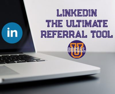 LinkedIn: The Ultimate Referral Tool