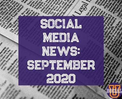 Social Media News: September 2020