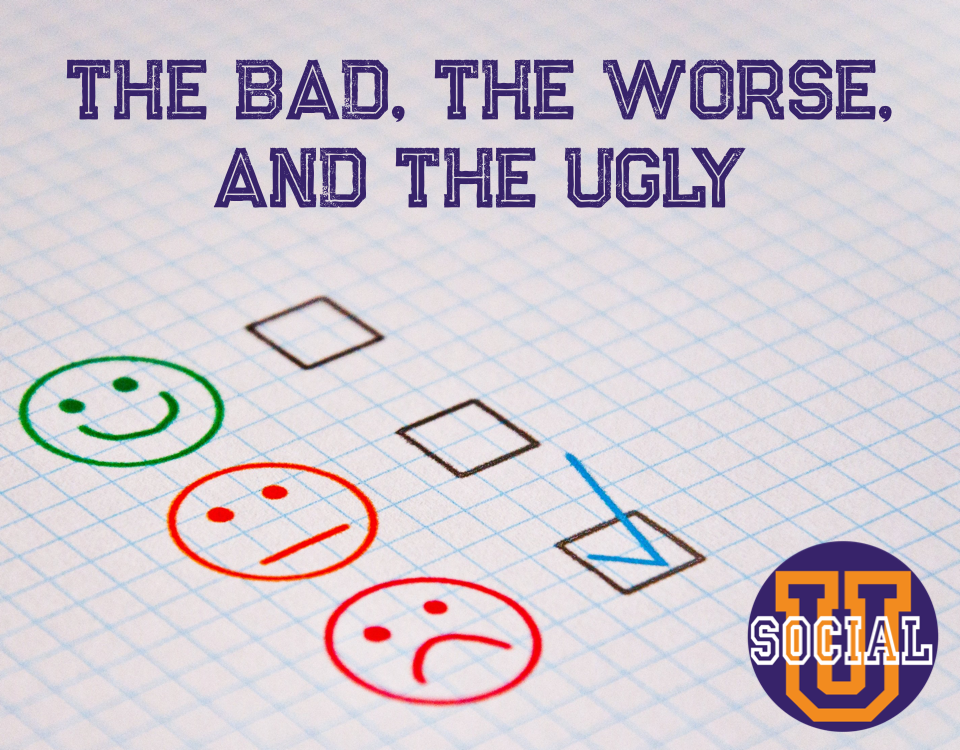 The Bad, The Worse, and The Ugly