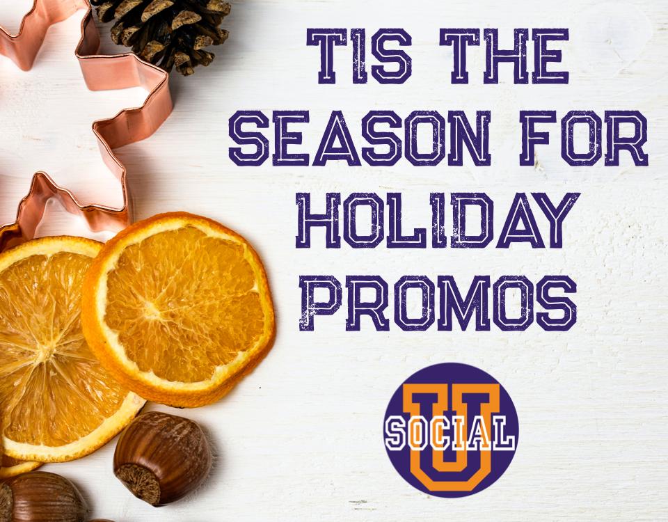 Tis the Season for Holiday Promos