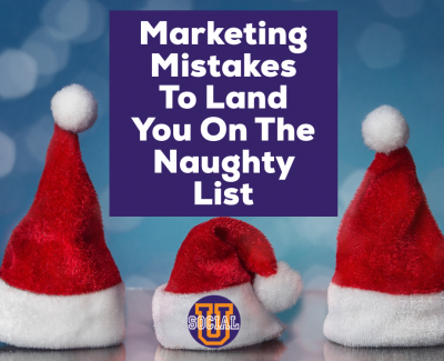 Marketing Mistakes to Land You on the Naughty List