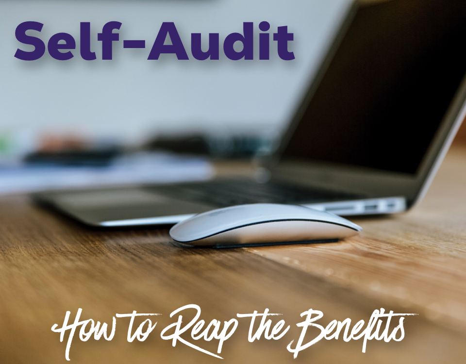 How to Reap the Benefits of a Self-Audit