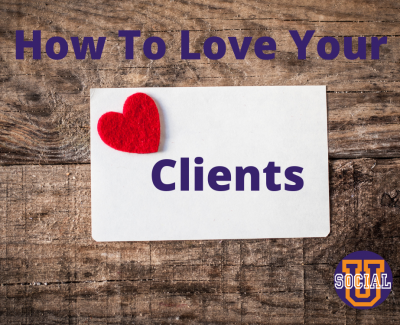 How to Love Your Clients