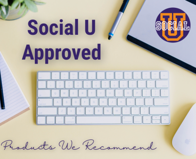 Social U Approved- Products We Recommend