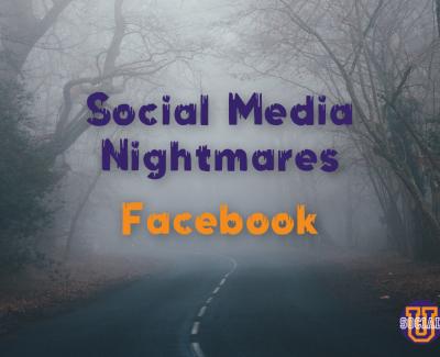 Social Media Nightmares: Facebook